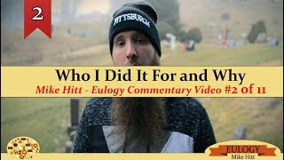 Mike Hitt - Who I Did It For And Why -  Eulogy Commentary video #2 of 11