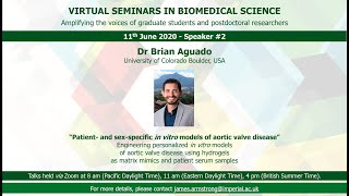 Dr Brian Aguado: Patient- and sex-specific in vitro models of aortic valve disease (11th June 2020)