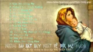 Những Bài Hát Hay Nhất Về Mẹ Maria Của Mai Thiên Vân (vncit.com)