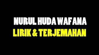 Sholawat Nurul Huda Wafana - Lirik Dan Terjemahan