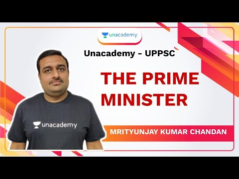 The Prime Minister | Mrityunjay Kumar Chandan | UPPSC | 2020