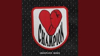 CHAMPION (Grouplove Remix)