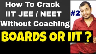 How To Crack IIT  Without Coaching #2 || BOARDS Or IIT JEE || NEET without Coaching ||