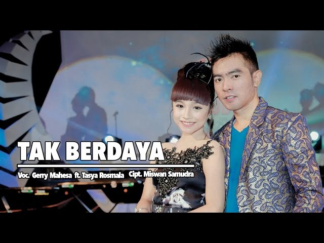 Gerry Mahesa Ft. Tasya Rosmala - Tak Berdaya (Official Music Video)