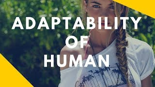 Adaptability of Human - Inspirational Video