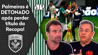 """""""Foi uma vergonha o Palmeiras perder esse título da Recopa""""; veja debate"""