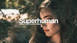 Crystal Knives & Chalklines   Superhuman (ft. Brooke Williams) [Bass Boosted]