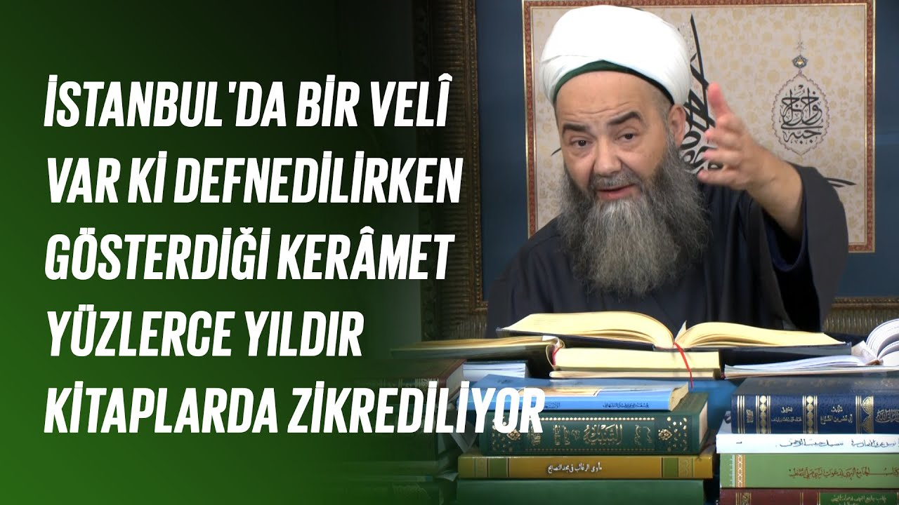 İstanbul'da Bir Velî Var ki Defnedilirken Gösterdiği Kerâmet Yüzlerce Yıldır Kitaplarda Zikrediliyor