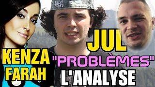 KENZA / JUL - PROBLÈMES : L'ANALYSE de MisterJDay (♪27)