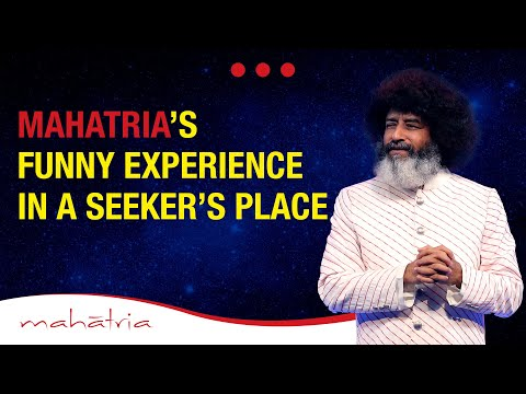 Mahatria's Funny Experience In a Seeker's Place