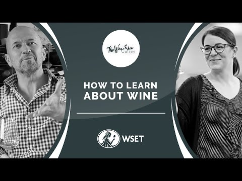 How To Learn About Wine: Wine Education with The Wine & Spirit Education Trust   The Wine Show @HOME