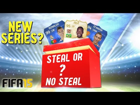STEAL OR NO STEAL? NEW SERIES?! – FIFA 15