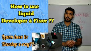 How to use Liquid x- ray developer and fixer solution ??