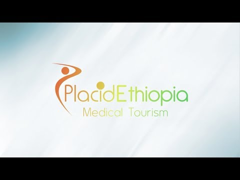 Placid Ethiopia Medical Tourism Options Worldwide for Ethiopians