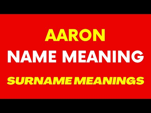 Aaron Name Meaning | Surnames Meaning [VIDEO]