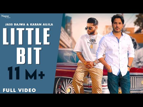 Little Bit (Full Video) - Jass Bajwa feat. Karan Aujla & Deep Jandu   Latest Punjabi Songs 2019