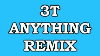 3T ANYTHING REMIX.wmv