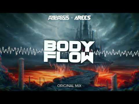 ARTBASSES x AREES - BODY FLOW (Orginal Mix)