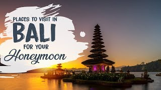 Bali Honeymoon Destinations | Honeymoon Trip To Bali