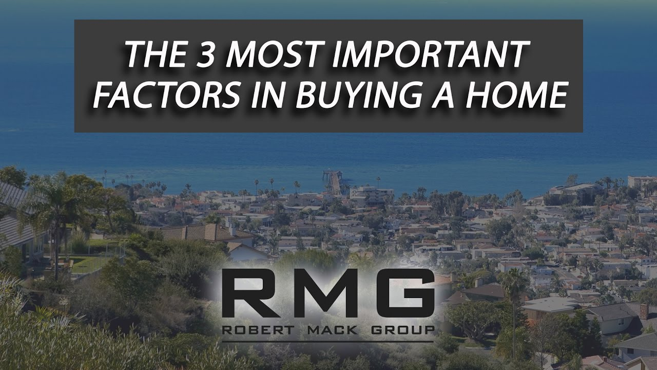 The 3 Most Important Factors in Buying a Home