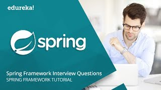 Spring Interview Questions and Answers | Spring Tutorial | Spring Framework Training | Edureka