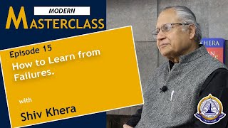 Modern Masterclass | Episode 15 | How to Learn from Failures with Shiv Khera