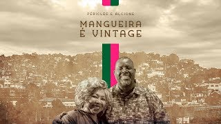 PÉRICLES & ALCIONE   MANGUEIRA É VINTAGE (VIDEO OFICIAL)