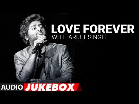 Download Love Forever With Arijit Singh | Audio Jukebox | Love Songs 2017 | Hindi Bollywood Song HD Mp4 3GP Video and MP3