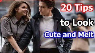 20 Tips to Look Cute and Melt Any Guy's Heart Effortlessly!