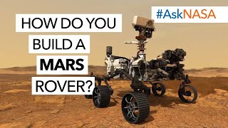 #AskNASA┃ How Do You Build a Mars Rover?