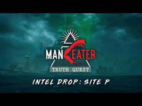 Truth Quest Intel Drop - Site P de Maneater