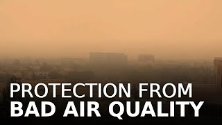 How to Protect Yourself From Bad Air Quality