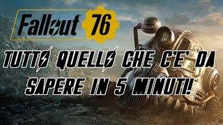 FALLOUT 76 - TUTTO QUELLO CHE C'E' DA SAPERE IN 5 MINUTI!