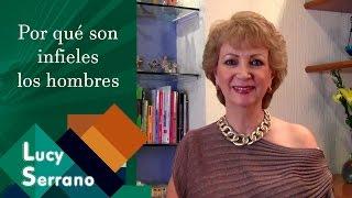 Por Qué Son Infieles Los Hombres - Lucy Serrano