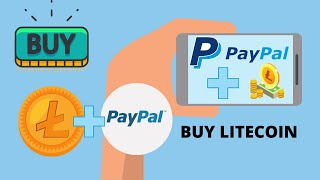 How To Buy and Sell LiteCoin using PayPal 2020   How to trade crypto with PayPal   LTC 2021