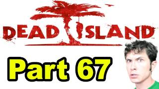 I EXPLODED - Dead Island - Part 67