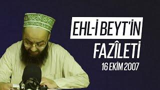 Ehli Beytin Fazileti (Radyo Sohbetleri) 16 Ekim 2007