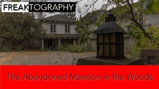 Urban Exploring: Abandoned Mansion Hidden in the Woods