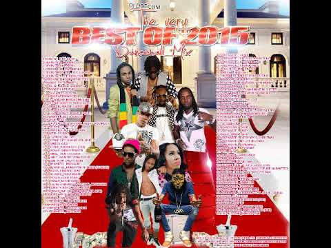 DJ DOTCOM PRESENTS THE VERY BEST OF 2015 DANCEHALL MIX JANUARY 2016 CLEAN VERSION