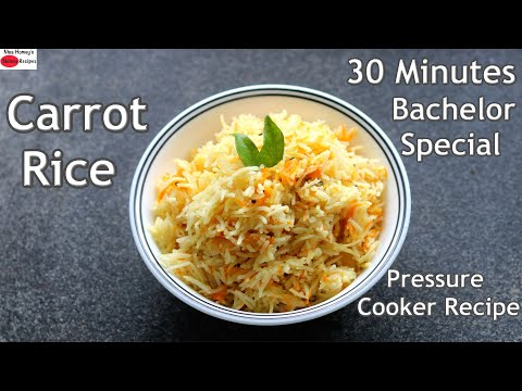 Carrot Rice Recipe – How To Make Carrot Rice In Pressure Cooker -Healthy Bachelor Recipes In 30 Mins