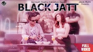 Black Jatt| Feat Aman Hayer|  Guru Kailley