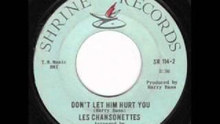 Les Chansonettes  Don't let him hurt you