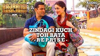 'Zindagi Kuch Toh Bata (Reprise)' Full AUDIO Song   Salman Khan   Bajrangi Bhaijaan