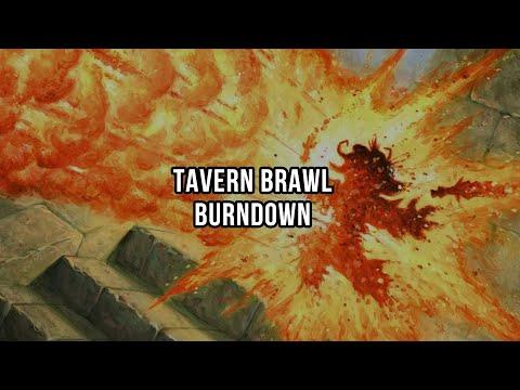 Tavern Brawl  - The Burndown