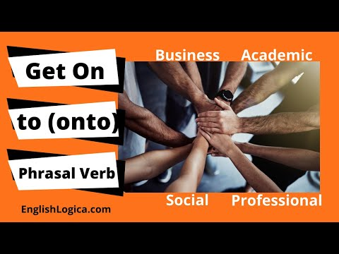 Get On(To) Phrasal Verb