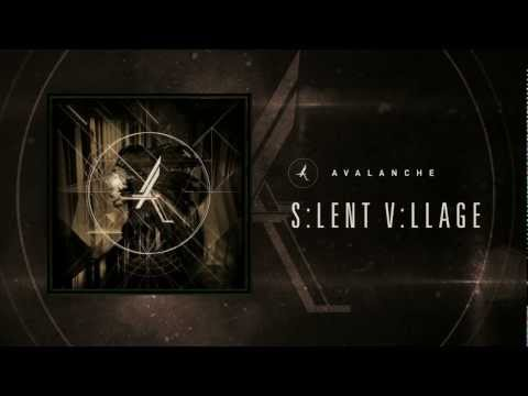 AVALANCHE - Silent Village [NEW SONG 2012]