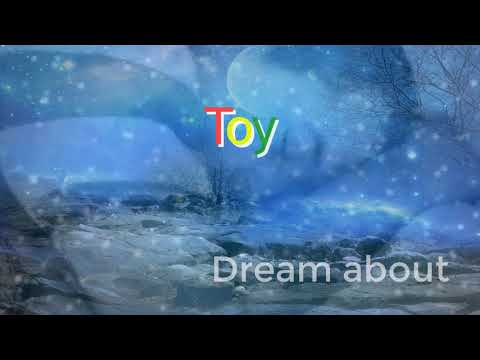 Dream About :  Toy  |  Dream meanings | Dream Interpretations