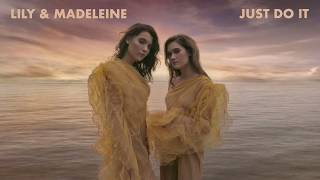 "Lily & Madeleine   ""Just Do It"" [Audio Only]"