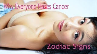 💖Why Everyone Hates Cancer.. Zodiac Signs ?