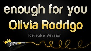 Olivia Rodrigo - enough for you (Karaoke Version)
